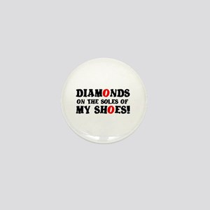 DIAMONDS ON THE SOLES OF MY SHOES! Mini Button
