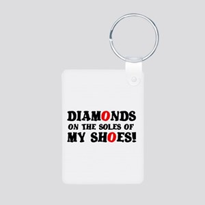 DIAMONDS ON THE SOLES OF MY SHOES! Keychains