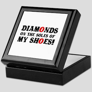 DIAMONDS ON THE SOLES OF MY SHOES! Keepsake Box