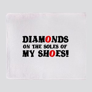 DIAMONDS ON THE SOLES OF MY SHOES! Throw Blanket
