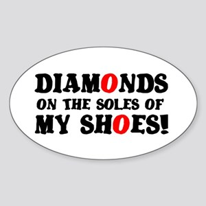 DIAMONDS ON THE SOLES OF MY SHOES! Sticker