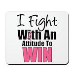 Breast Cancer Attitude Mousepad