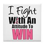 Breast Cancer Attitude Tile Coaster