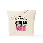 Breast Cancer Attitude Tote Bag