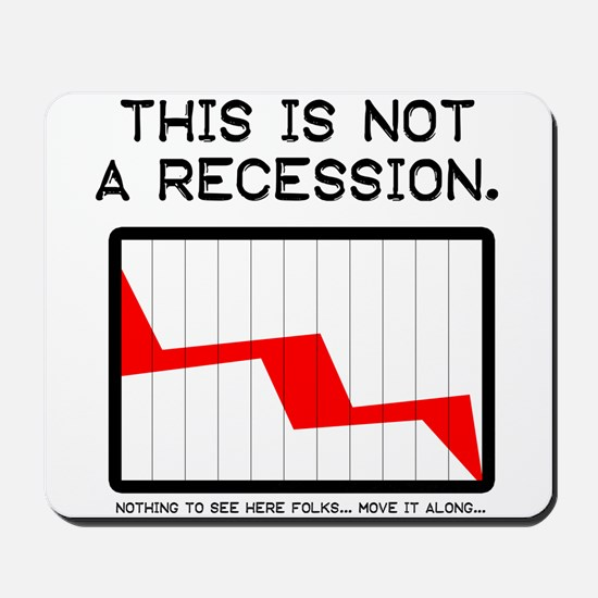 NOT a recession Mousepad