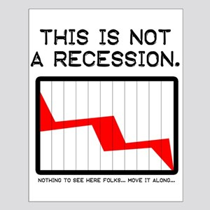 NOT a recession Small Poster
