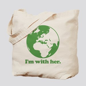I'm With Her Green Tote Bag