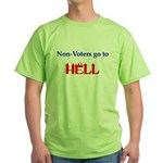 Non-Voter Hell Green T-Shirt