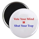 Vote Your Mind Magnet