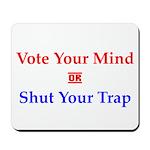 Vote Your Mind Mousepad