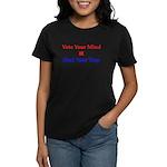 Vote Your Mind Women's Dark T-Shirt
