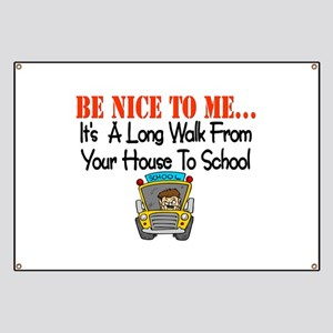be nice to me bus driver Banner