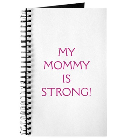 My Mommy is Strong! Journal