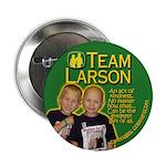 "Team Larson 2.25"" Button (100 pack)"