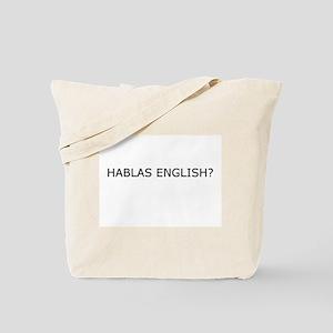 Hablas English? Tote Bag