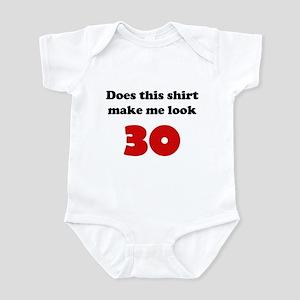 Make Me Look 30 Infant Bodysuit