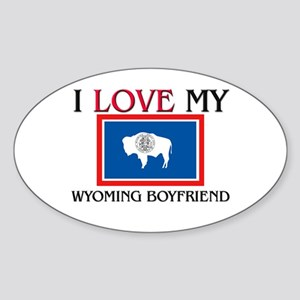 I Love My Wyoming Boyfriend Oval Sticker