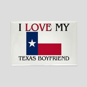 I Love My Texas Boyfriend Rectangle Magnet