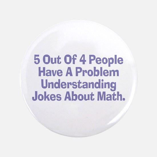 """Math Jokes 3.5"""" Button (100 pack)"""
