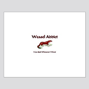 Weasel Addict Small Poster