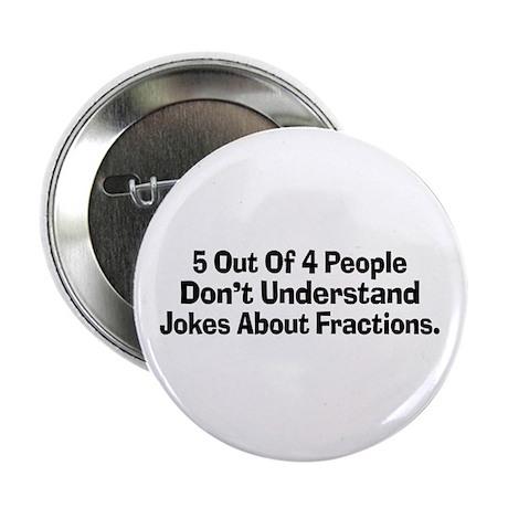 """Fraction Jokes 2.25"""" Button"""