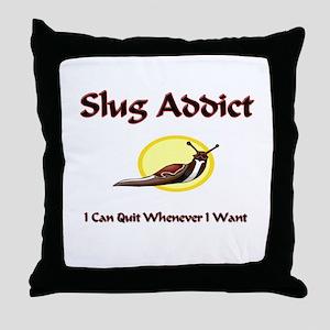Slug Addict Throw Pillow