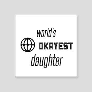 world's okayest daughter Sticker