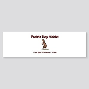 Prairie Dog Addict Bumper Sticker
