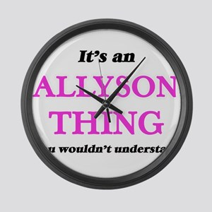 It's an Allyson thing, you wo Large Wall Clock