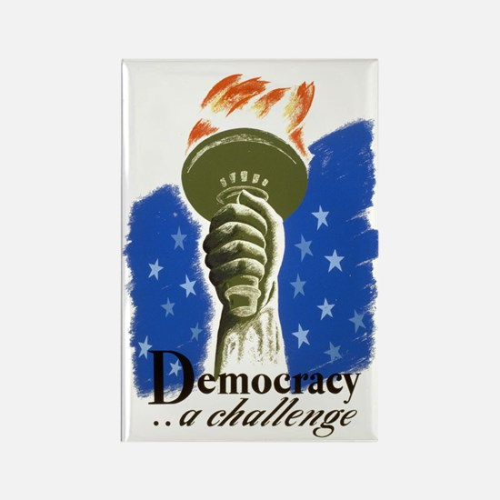 Democracy a Challenge Rectangle Magnet