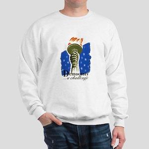 Democracy a Challenge Sweatshirt