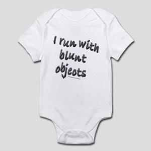 I RUN WITH BLUNT OBJECTS Infant Bodysuit