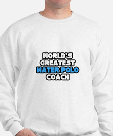 """Best Water Polo Coach"" Sweatshirt"
