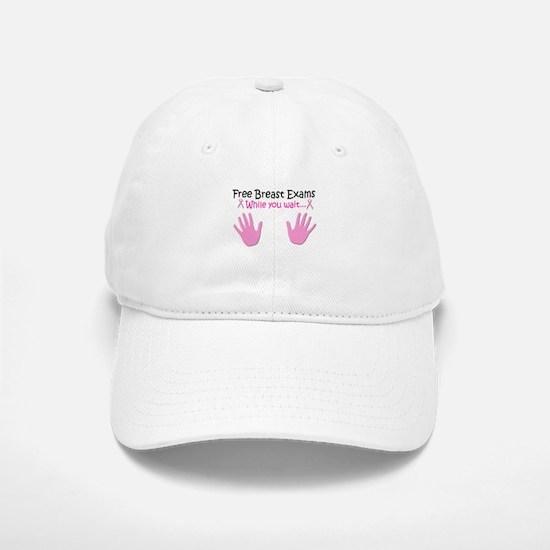 Free Breast Exams While you w Baseball Baseball Cap