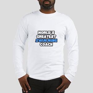 """Greatest Swimming Coach"" Long Sleeve T-Shirt"