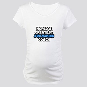 """Greatest Swimming Coach"" Maternity T-Shirt"