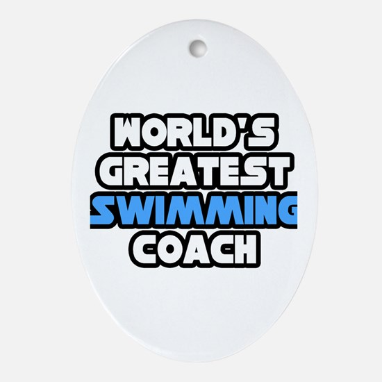 """Greatest Swimming Coach"" Oval Ornament"