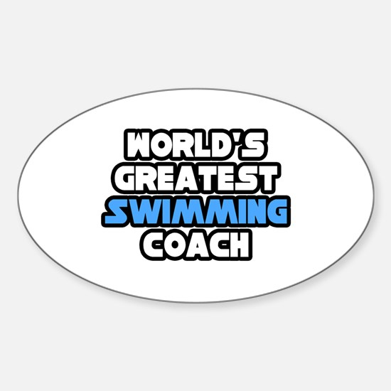 """Greatest Swimming Coach"" Oval Decal"