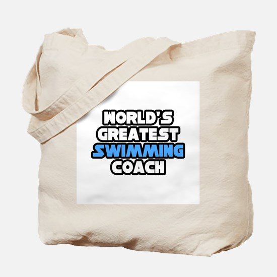 """""""Greatest Swimming Coach"""" Tote Bag"""