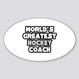 """""""Greatest Hockey Coach"""" Oval Sticker"""