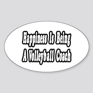 """Happiness: Volleyball Coach"" Oval Sticker"