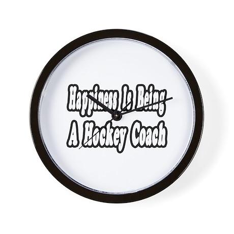 """""""Happiness: Hockey Coach"""" Wall Clock"""