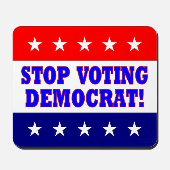 Stop Voting Democrat Mousepad