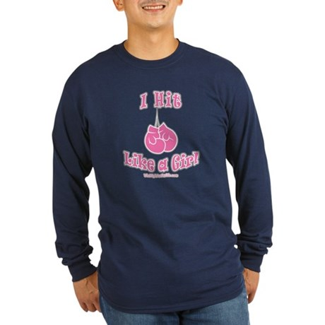 I HIT LIKE A GIRL Long Sleeve Dark T-Shirt