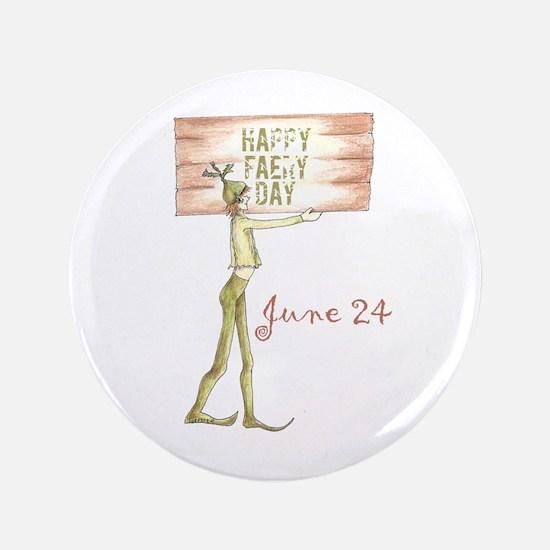 """Happy Faery Day Elf 3.5"""" Button"""