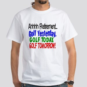 Ahhh retirement golf White T-Shirt