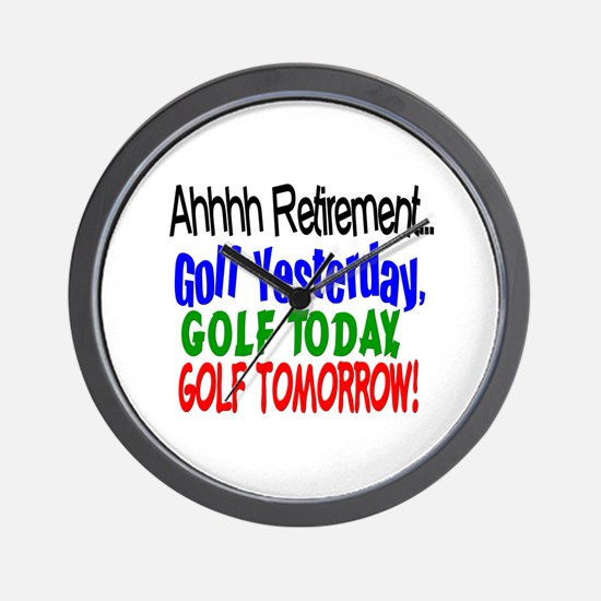 Ahhh retirement golf Wall Clock