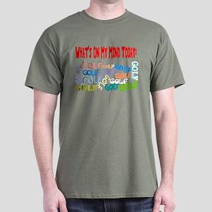 On My Mind Today GOLF Dark T-Shirt