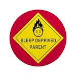 """Sleep Deprived Parent 3.5"""" Button"""