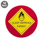 """Sleep Deprived Parent 3.5"""" Button (10 pack)"""